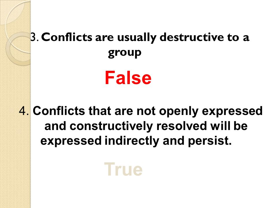 3. Conflicts are usually destructive to a group