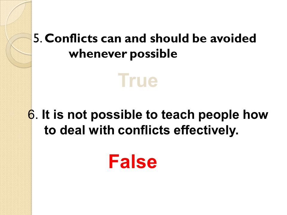 5. Conflicts can and should be avoided whenever possible