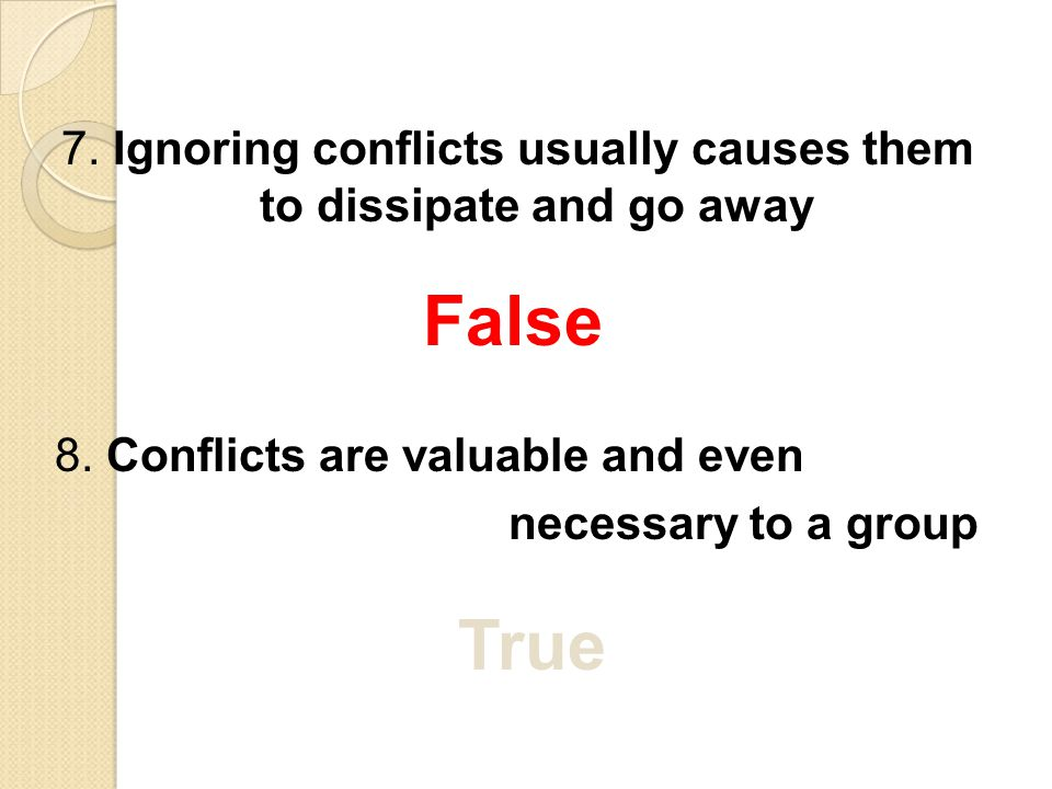7. Ignoring conflicts usually causes them to dissipate and go away
