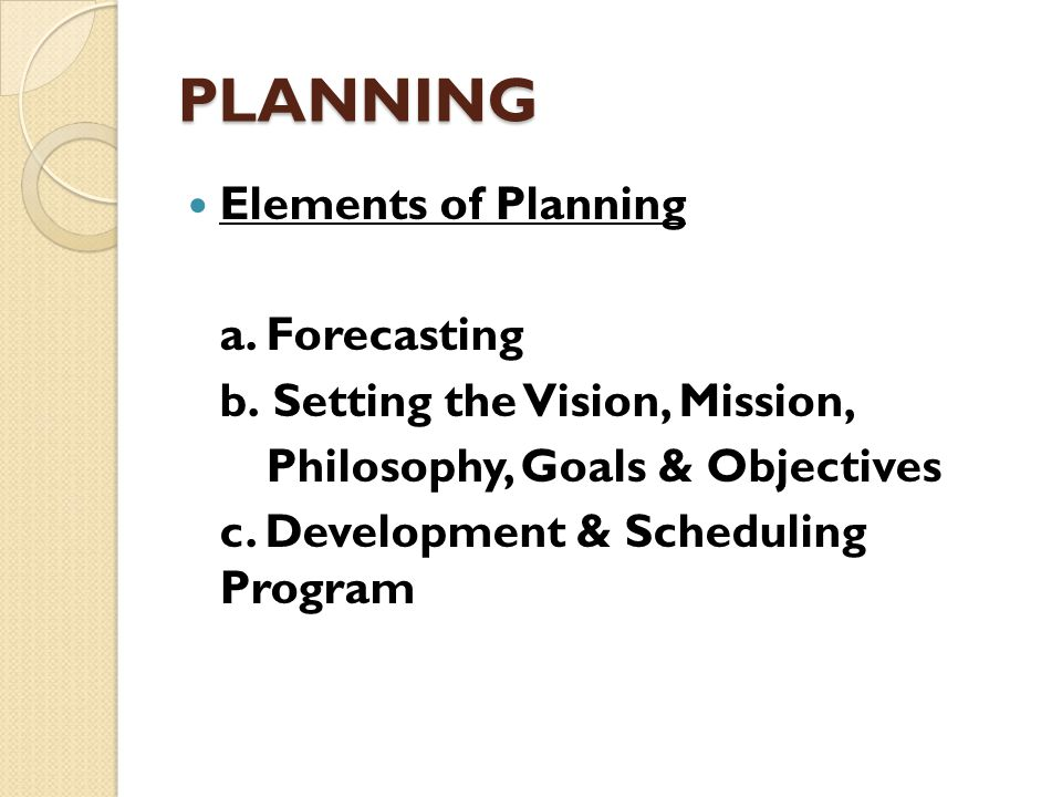 PLANNING Elements of Planning a. Forecasting