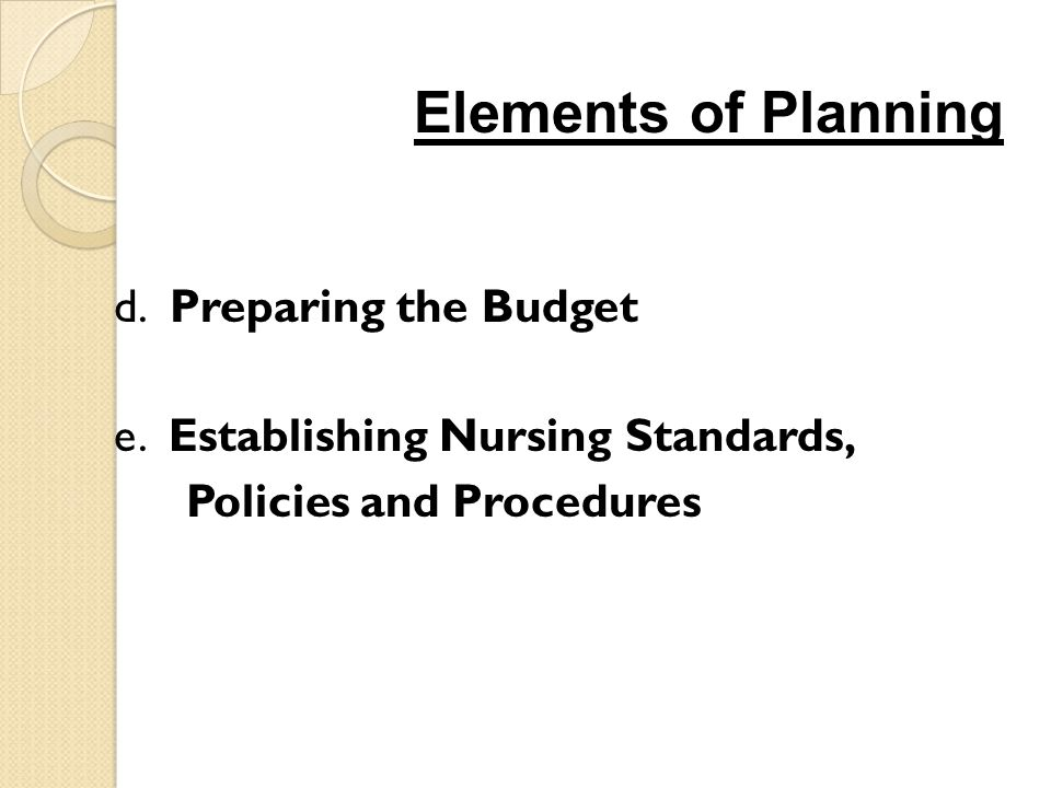 Elements of Planning d. Preparing the Budget e.