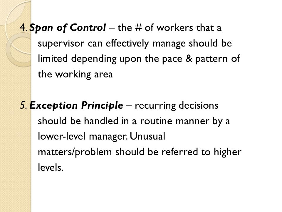 4. Span of Control – the # of workers that a