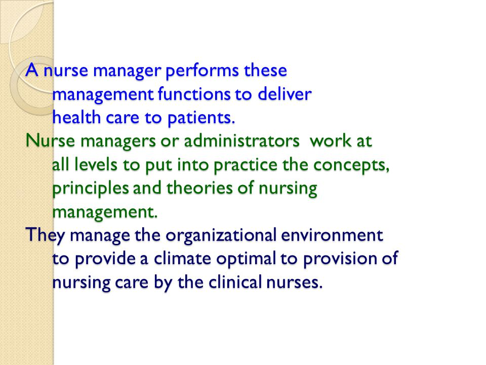 A nurse manager performs these management functions to deliver health care to patients.