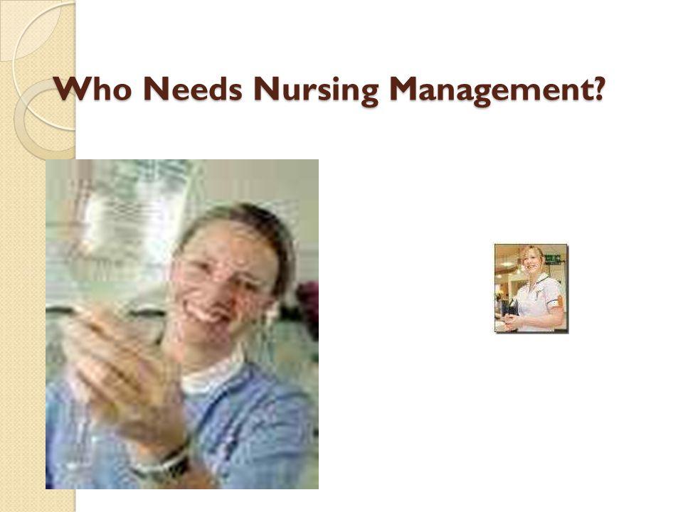 Who Needs Nursing Management