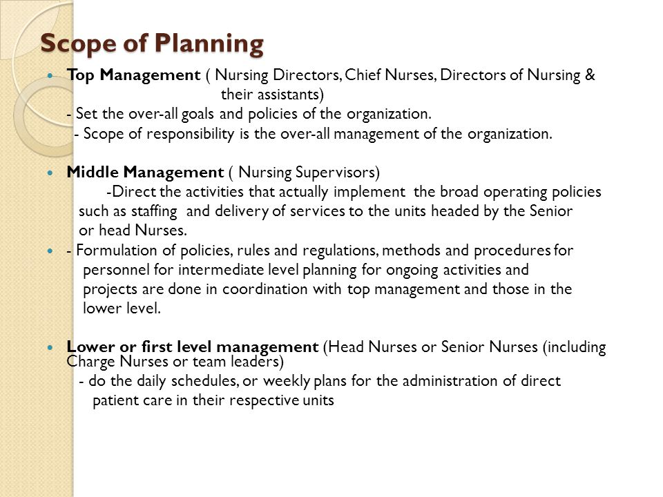 Scope of Planning Top Management ( Nursing Directors, Chief Nurses, Directors of Nursing & their assistants)