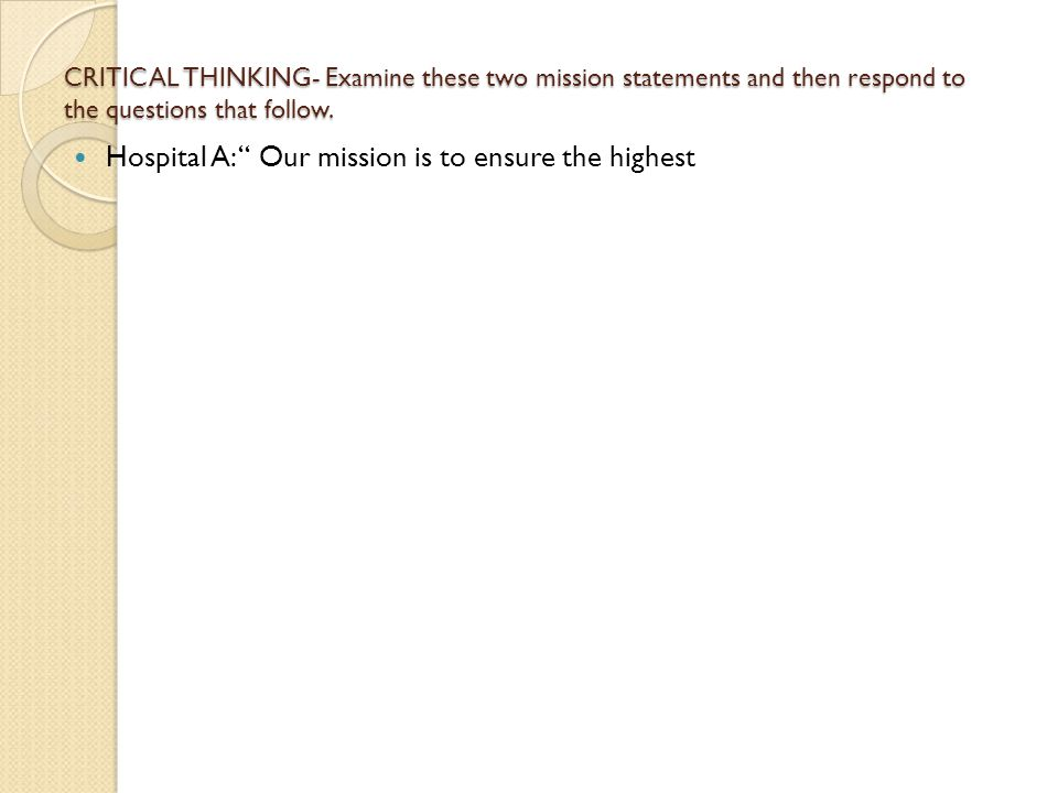 Hospital A: Our mission is to ensure the highest