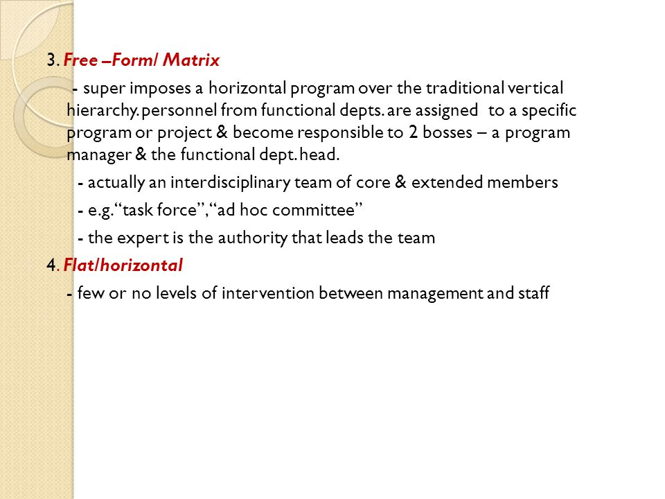 3. Free –Form/ Matrix - super imposes a horizontal program over the traditional vertical hierarchy.