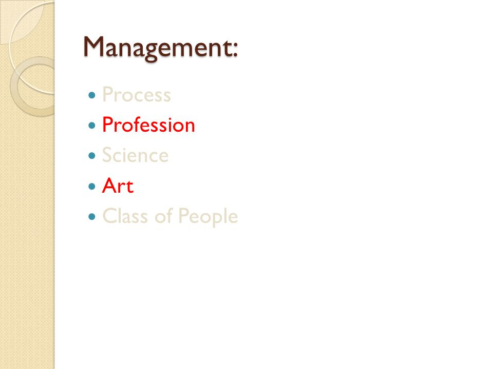 Management: Process Profession Science Art Class of People