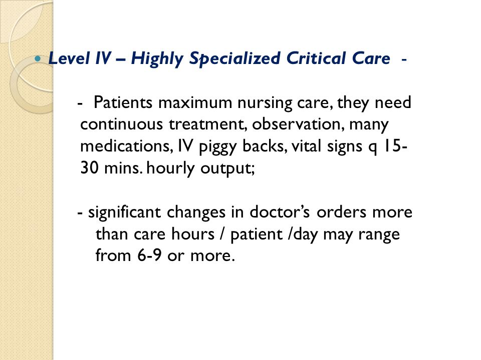 Level IV – Highly Specialized Critical Care -