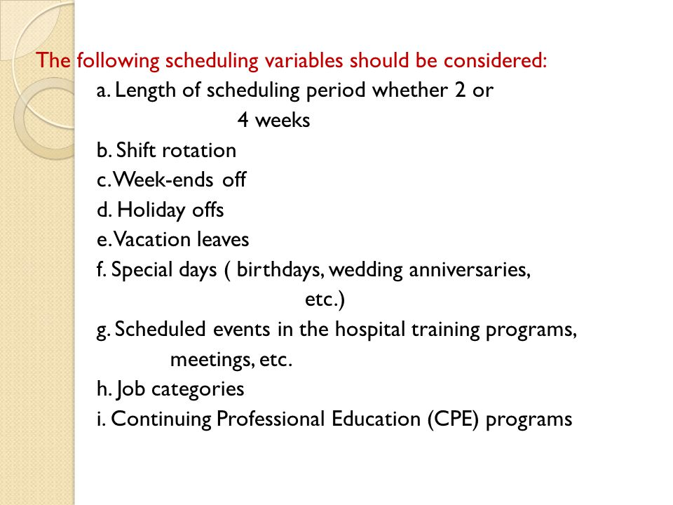The following scheduling variables should be considered: a