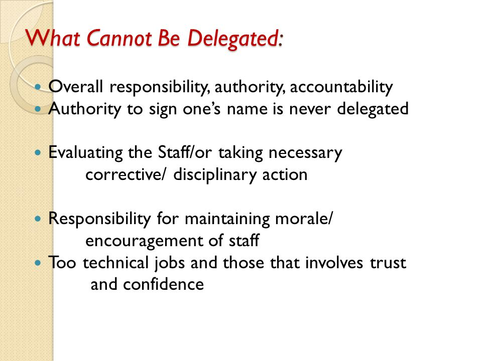 What Cannot Be Delegated: