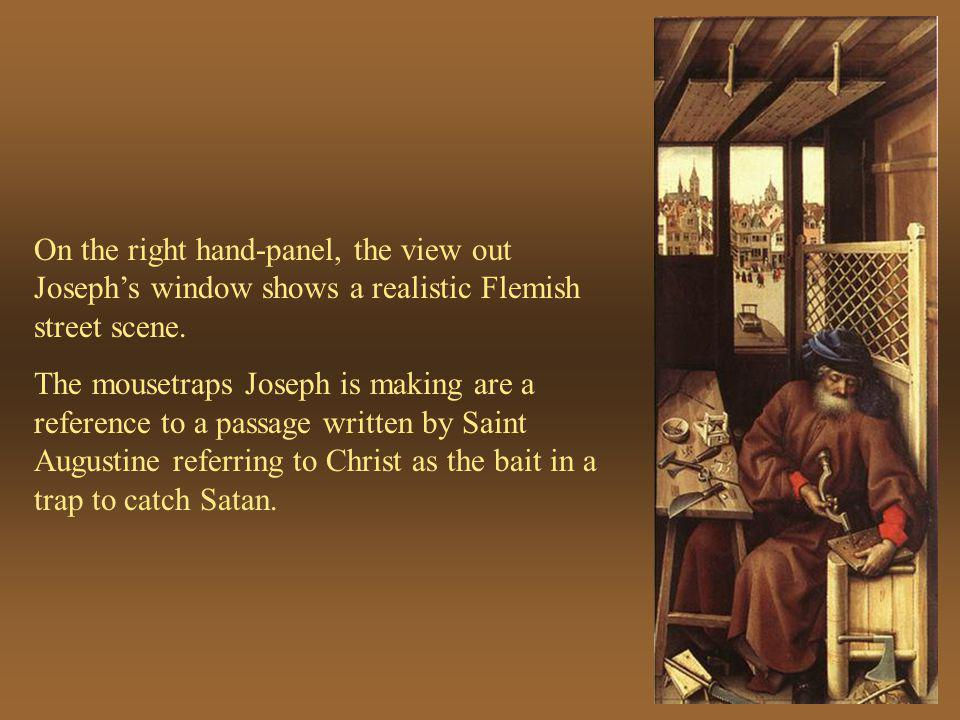 On the right hand-panel, the view out Joseph's window shows a realistic Flemish street scene.