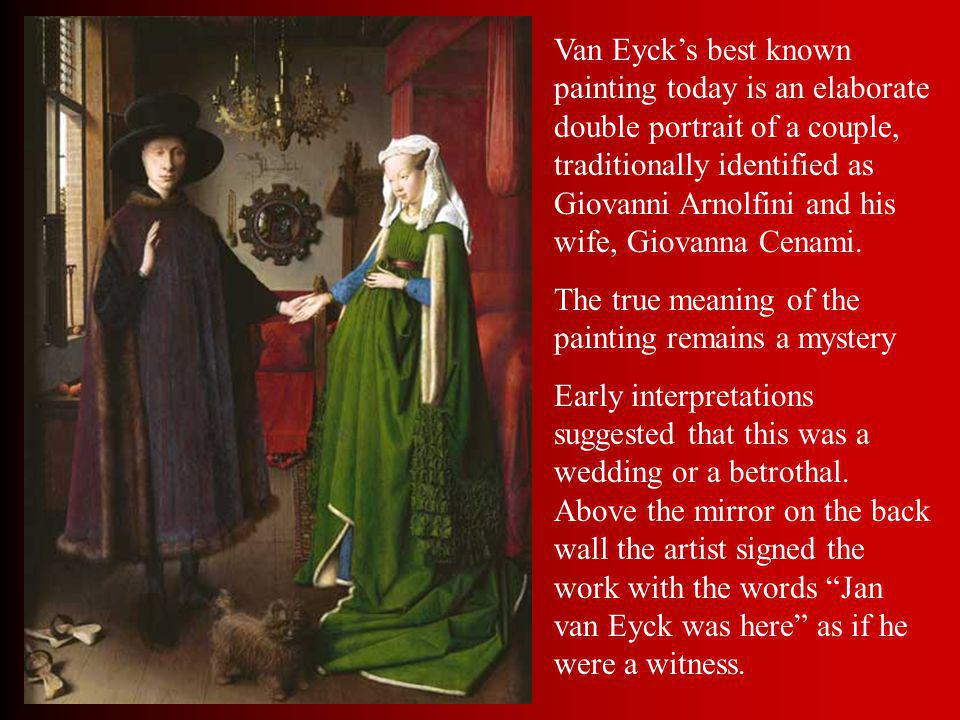 The true meaning of the painting remains a mystery