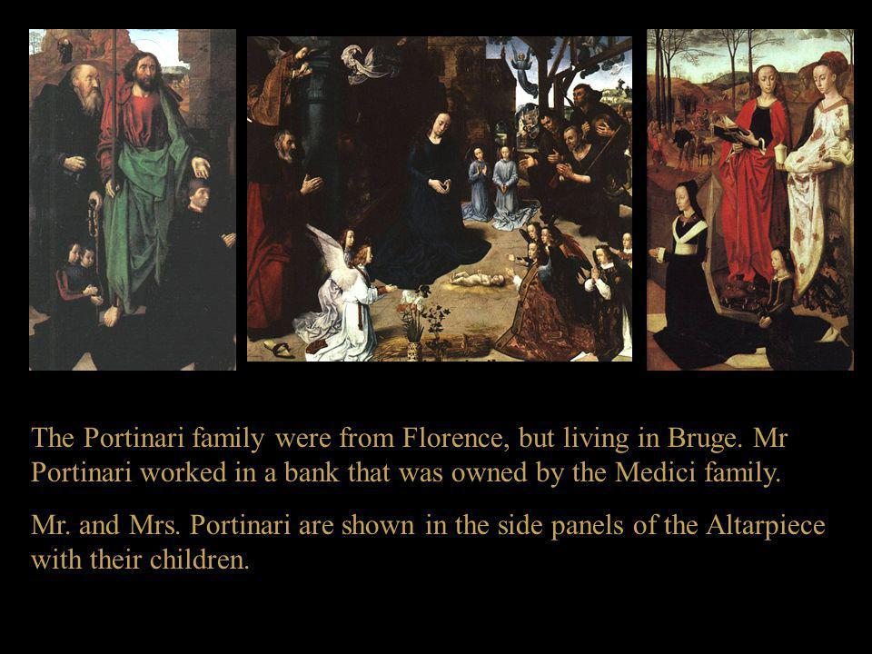 The Portinari family were from Florence, but living in Bruge
