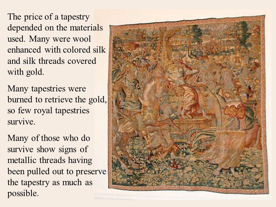 The price of a tapestry depended on the materials used