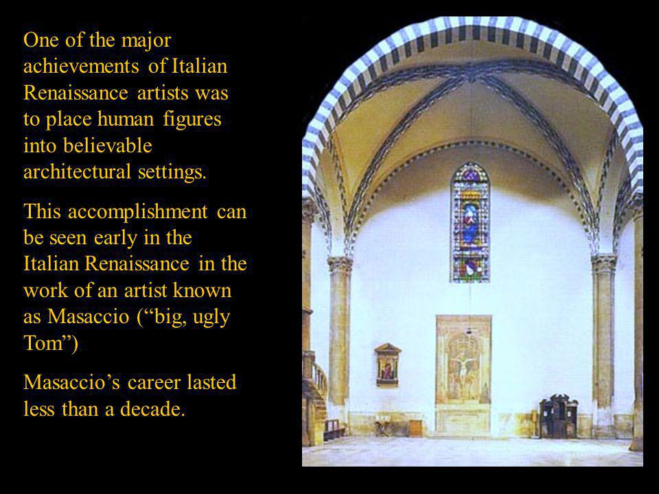 Masaccio's career lasted less than a decade.