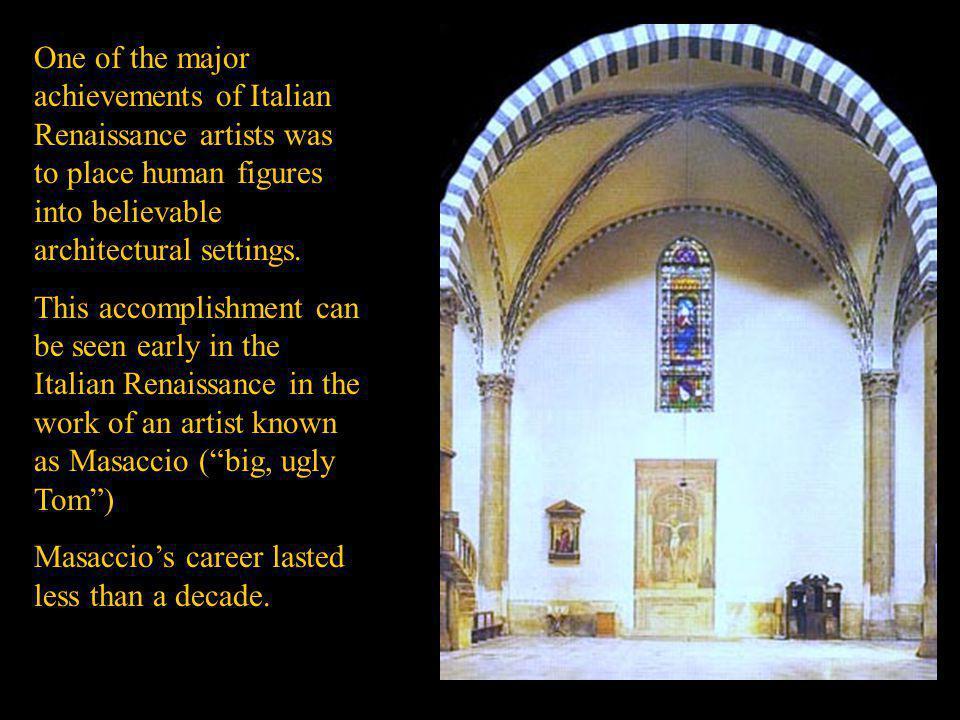 Masaccio's career lasted less than a decade.
