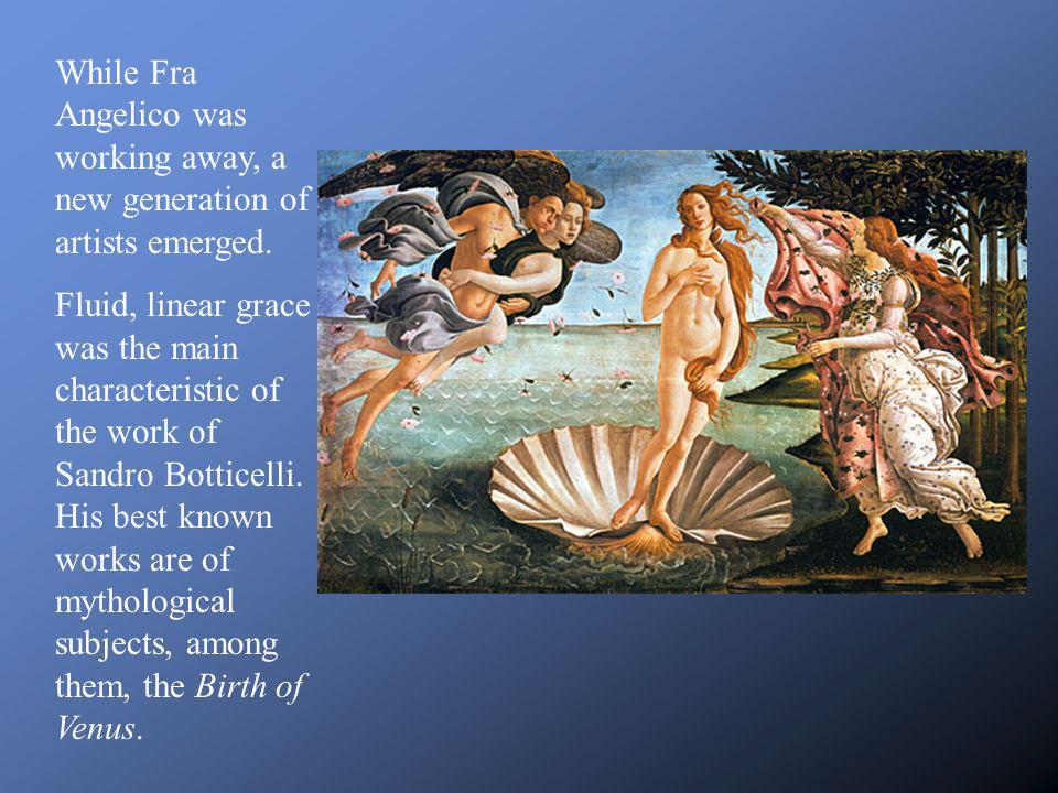 While Fra Angelico was working away, a new generation of artists emerged.