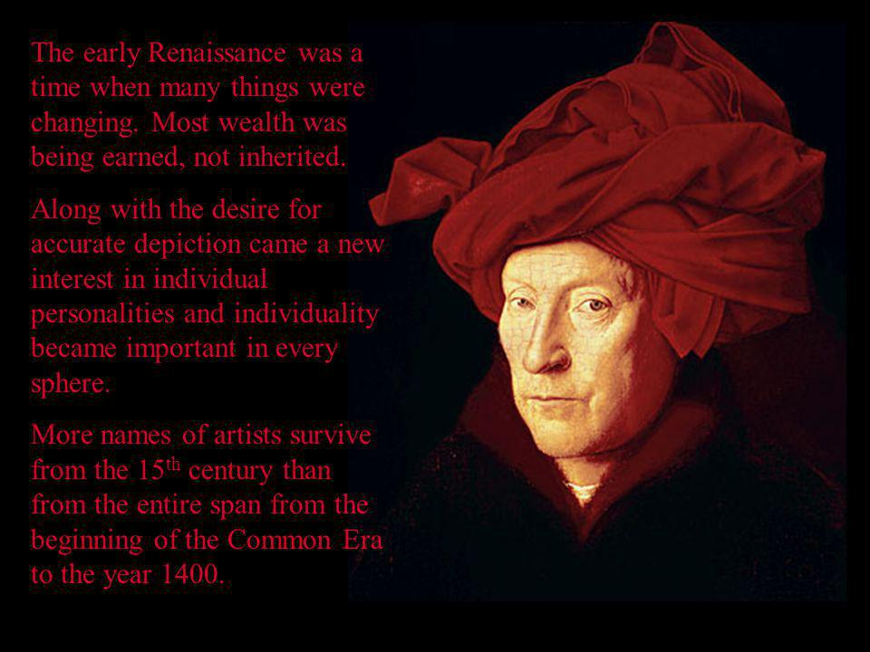 The early Renaissance was a time when many things were changing