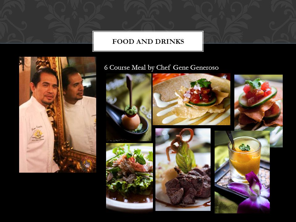 Food and drinks 6 Course Meal by Chef Gene Generoso