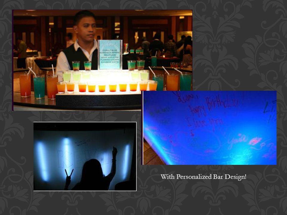 With Personalized Bar Design!