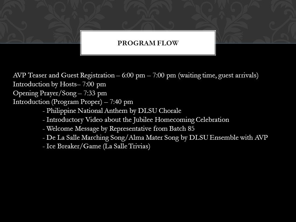 PROGRAM FLOW AVP Teaser and Guest Registration – 6:00 pm – 7:00 pm (waiting time, guest arrivals) Introduction by Hosts– 7:00 pm.