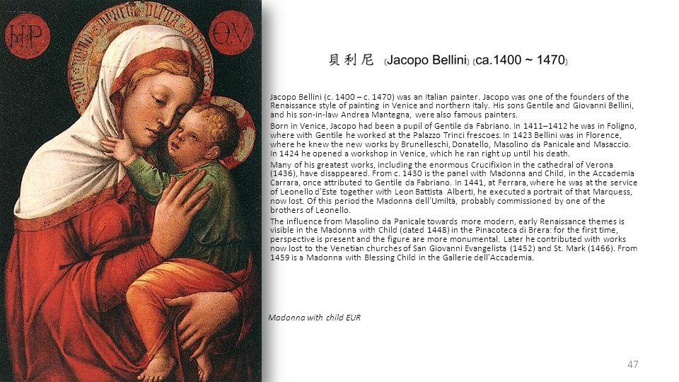Jacopo Bellini (c. 1400 – c. 1470) was an Italian painter
