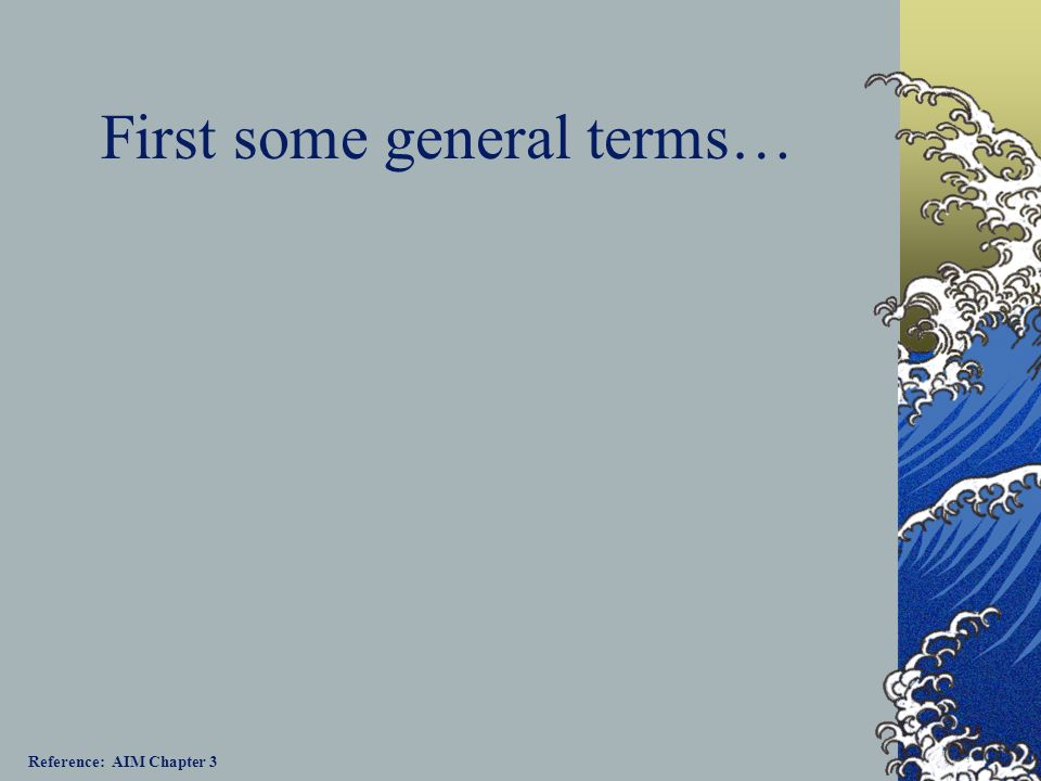 First some general terms…