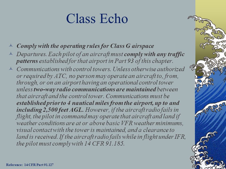 Class Echo Comply with the operating rules for Class G airspace