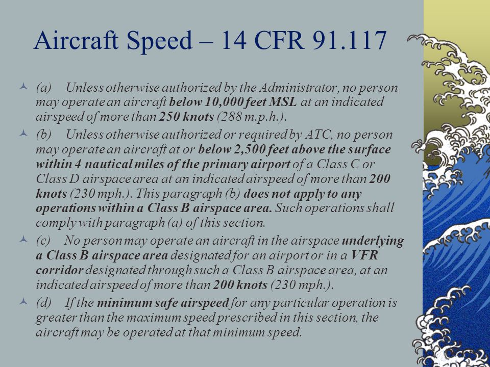 Aircraft Speed – 14 CFR 91.117