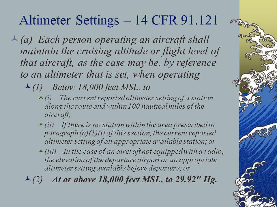 Altimeter Settings – 14 CFR 91.121