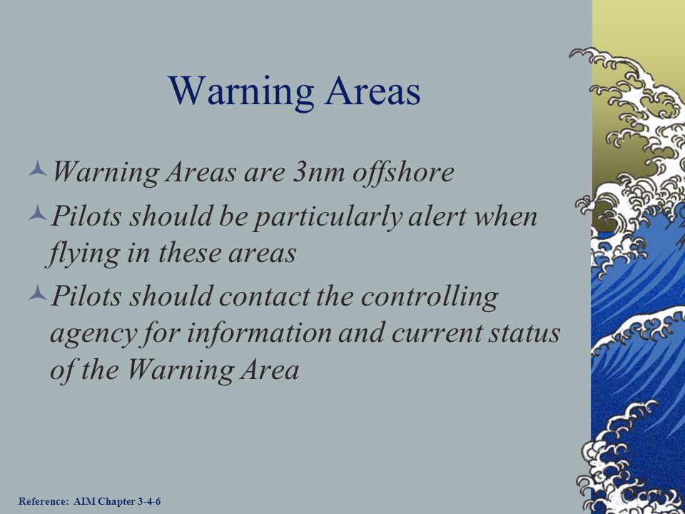 Warning Areas Warning Areas are 3nm offshore