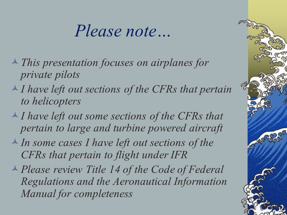 Please note… This presentation focuses on airplanes for private pilots