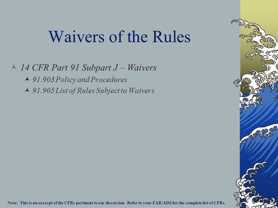 Waivers of the Rules 14 CFR Part 91 Subpart J – Waivers