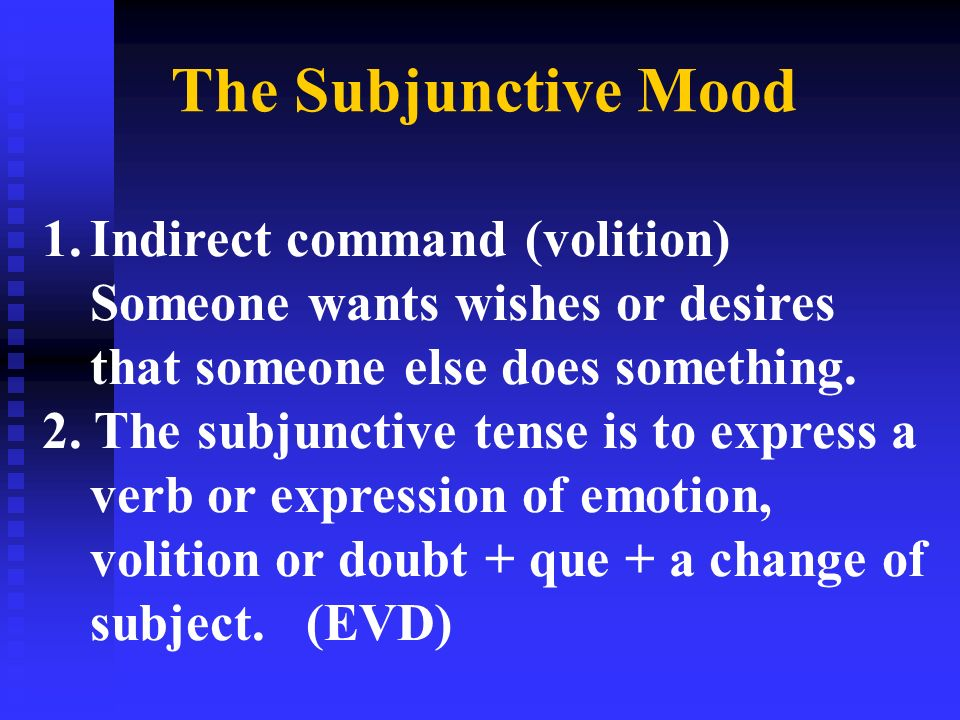 The Subjunctive Mood Indirect command (volition)