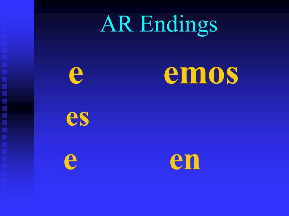 AR Endings e emos es e en