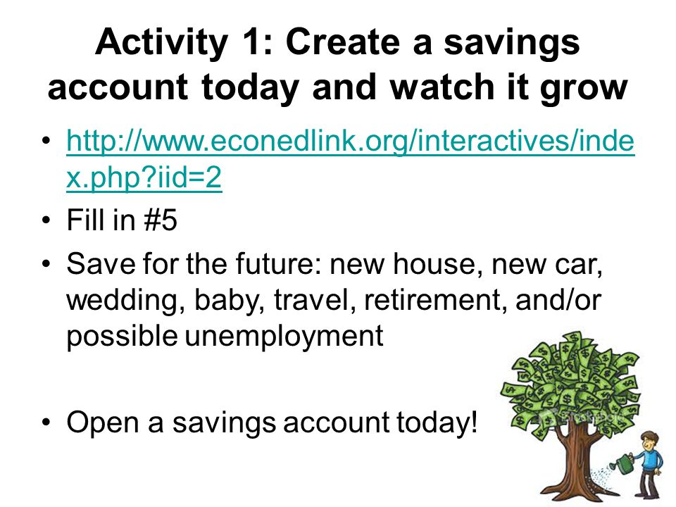 Activity 1: Create a savings account today and watch it grow