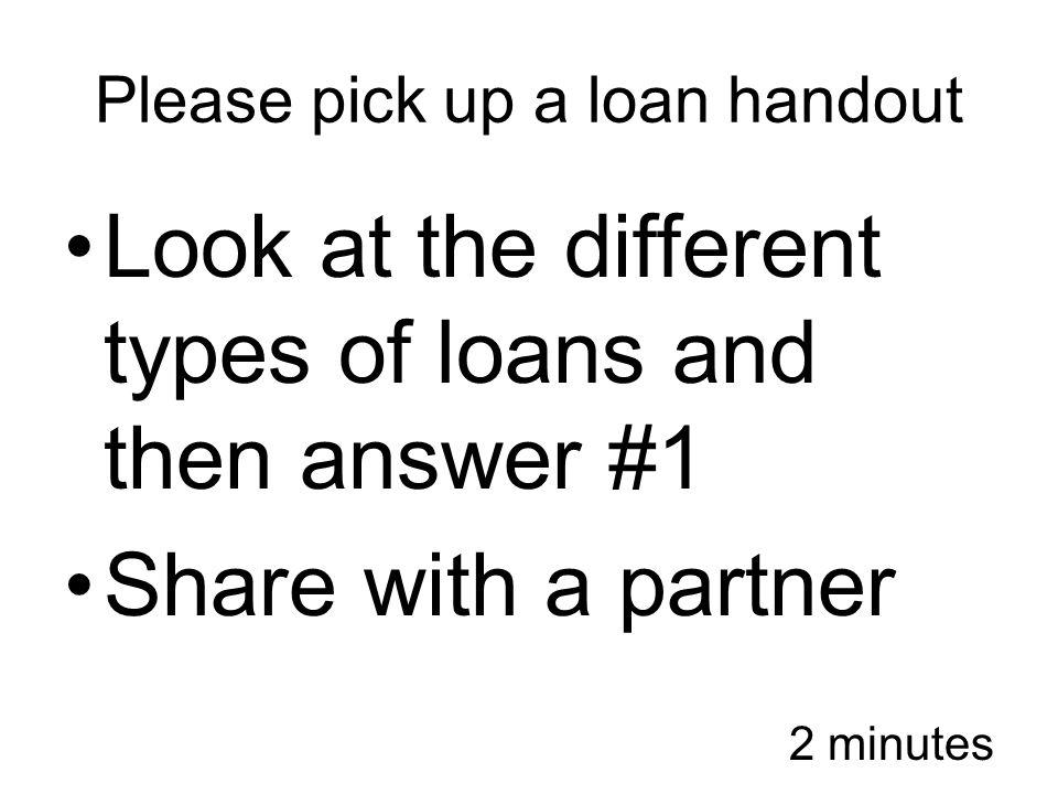 Please pick up a loan handout