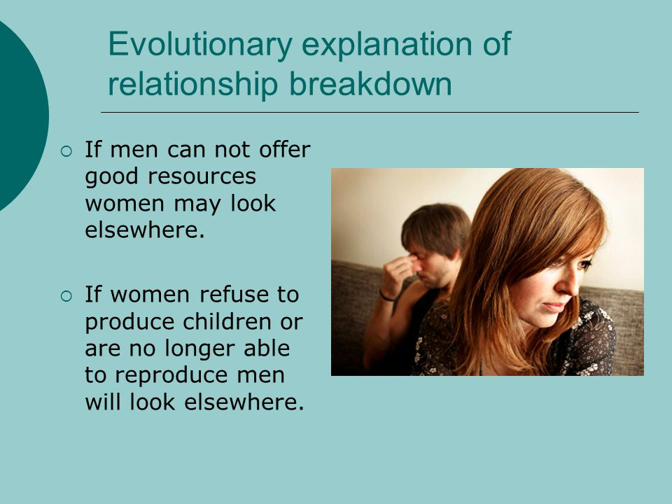 Evolutionary explanation of relationship breakdown