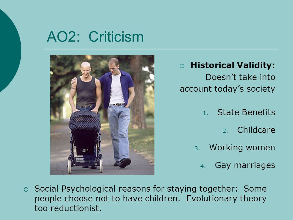 AO2: Criticism Historical Validity: Doesn't take into
