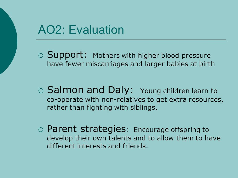 AO2: Evaluation Support: Mothers with higher blood pressure have fewer miscarriages and larger babies at birth.