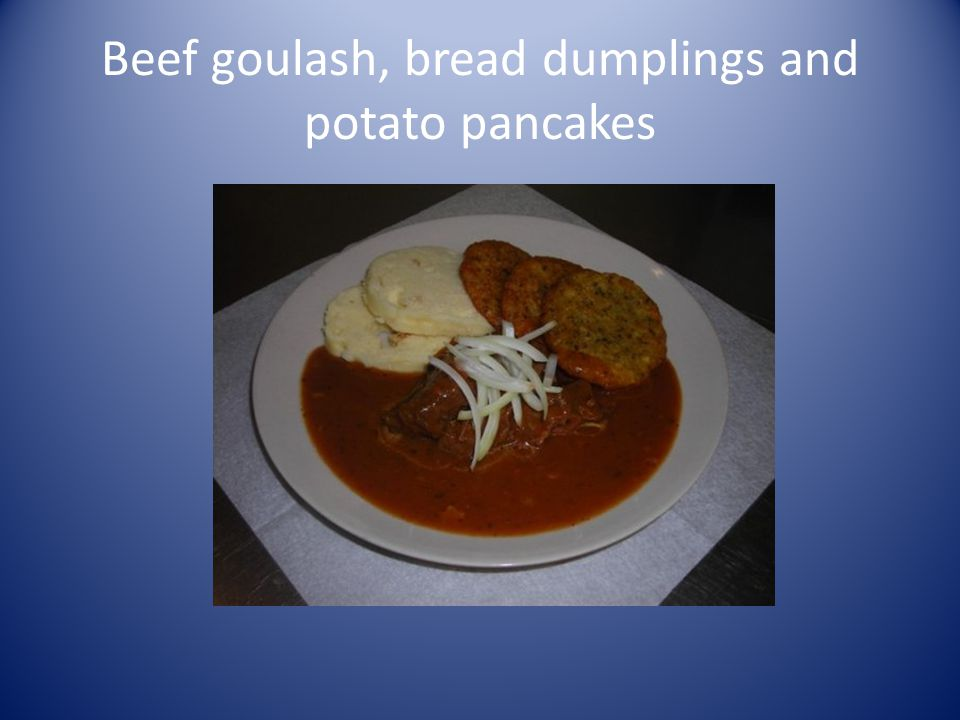 Beef goulash, bread dumplings and potato pancakes