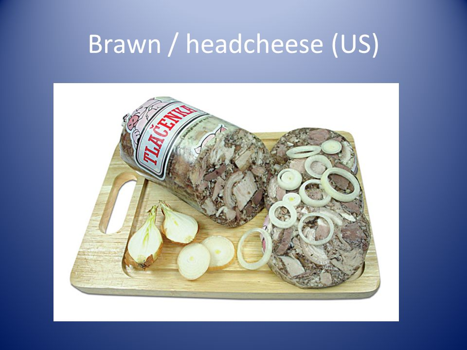 Brawn / headcheese (US)