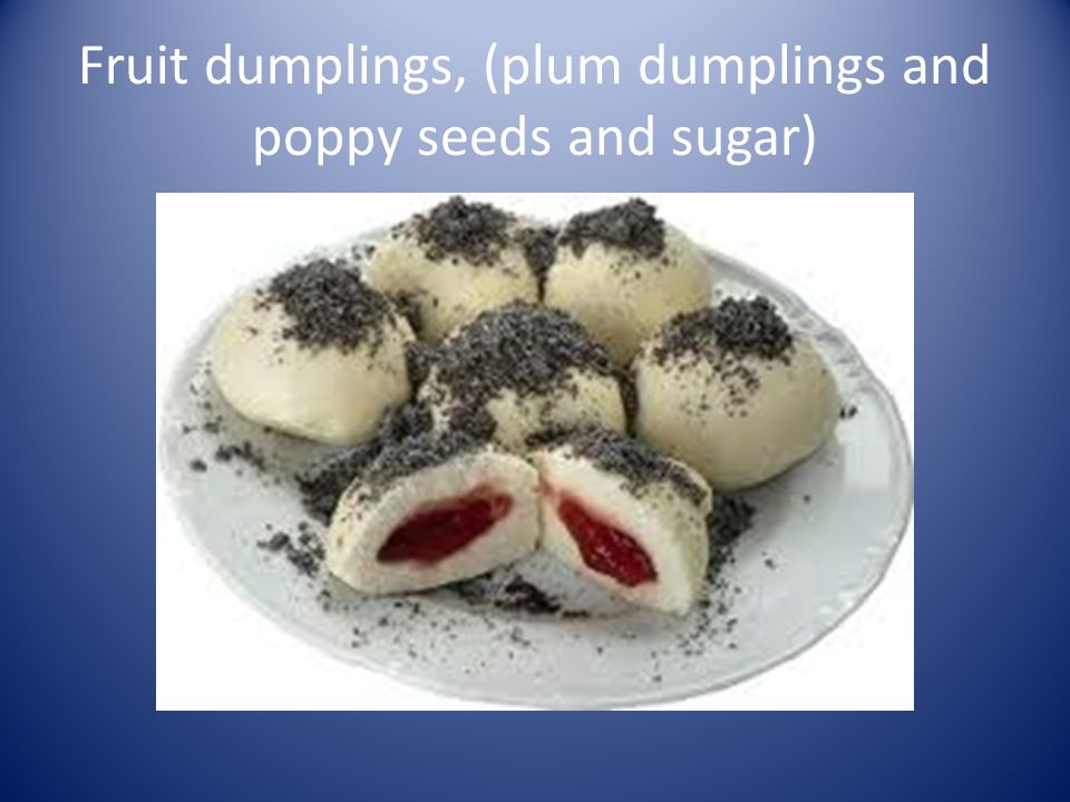 Fruit dumplings, (plum dumplings and poppy seeds and sugar)