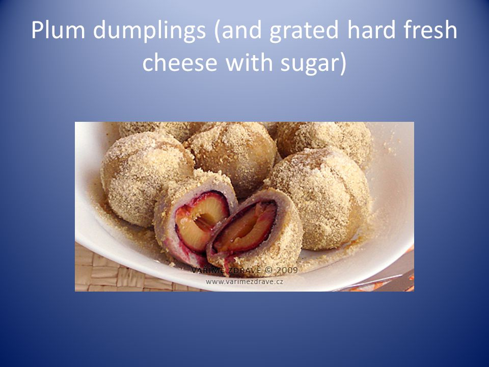Plum dumplings (and grated hard fresh cheese with sugar)