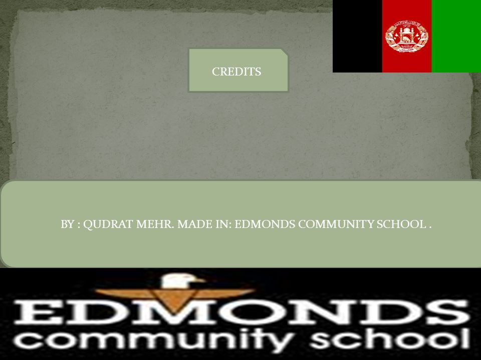 BY : QUDRAT MEHR. MADE IN: EDMONDS COMMUNITY SCHOOL .
