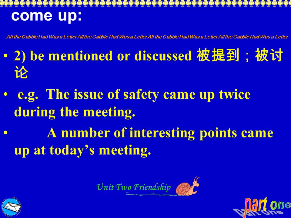 come up: 2) be mentioned or discussed 被提到;被讨论