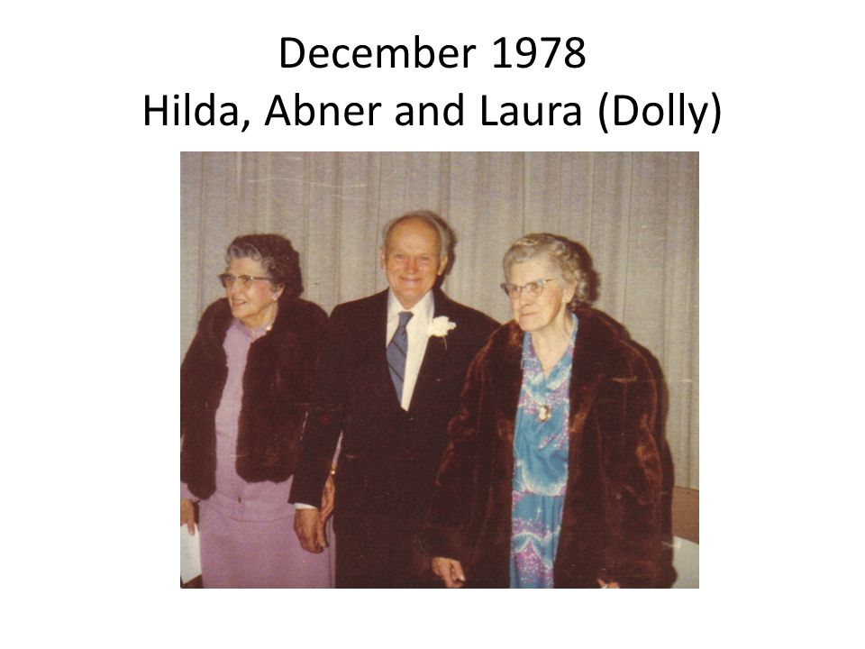 December 1978 Hilda, Abner and Laura (Dolly)