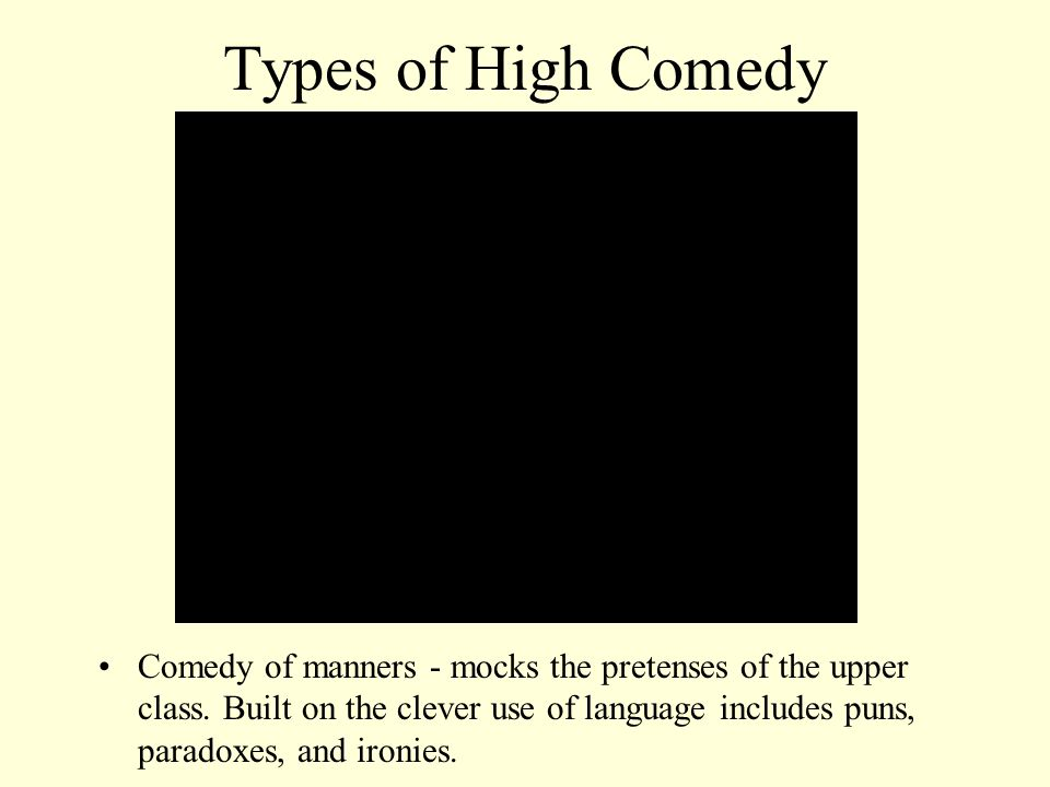 Types of High Comedy