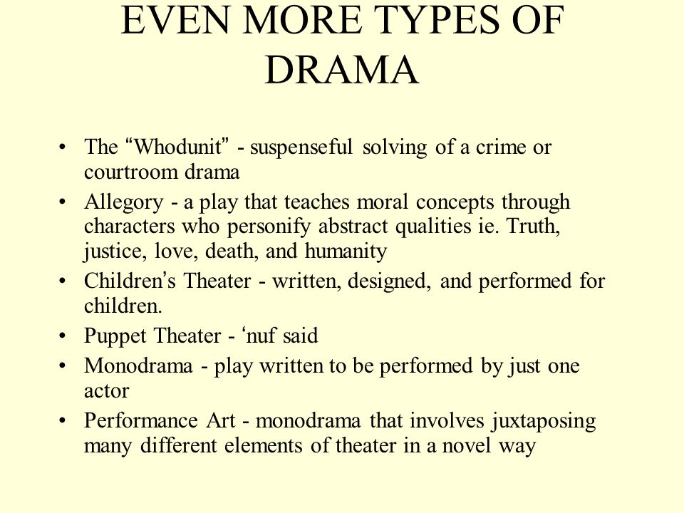 different types of drama There are a variety of different types of prose  parables, short stories, and most drama  if you are being asked about types of prose within the context.